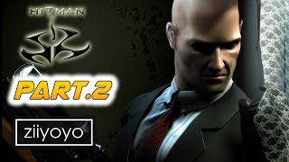 Hitman Gameplay Walkthrough Part 2 [1080p HD 60FPS PC ULTRA] - No Commentary