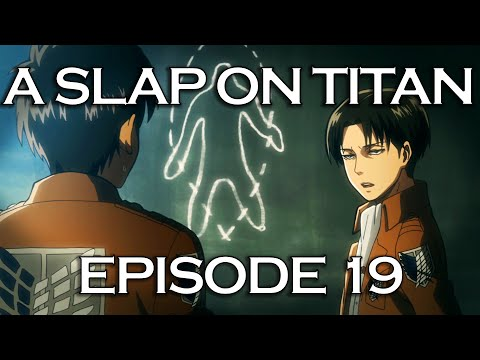 A SLAP ON TITAN 19: Squad Goals