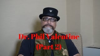 Dr. Phil Valentine: The Origins of the Conscious Community, Trans-humanism, Gender (Part 2)