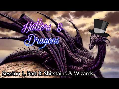 [H&D] Session 1, Part 3 - Shitstains & Wizards