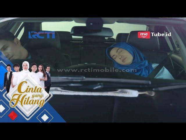 CINTA YANG HILANG - Gawat Raffi Dan Mira Alami Kecelakaan [23 Mei 2018]
