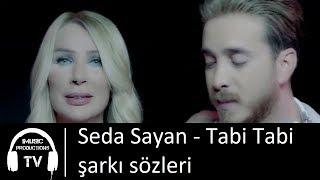 Seda Sayan - Tabi Tabi şarkı sözleri
