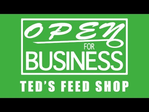 Open For Business  Ted's Feed Store