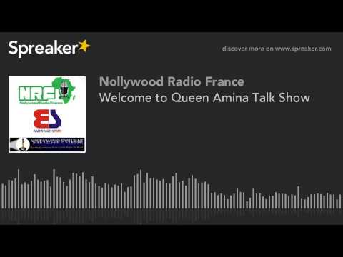 Welcome to Queen Amina Talk Show (made with Spreaker)