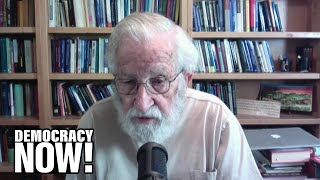 """Gangster in the White House"": Noam Chomsky on COVID-19, WHO, China, Gaza and Global Capitalism"