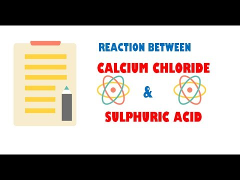 Calcium Chloride And Sulphuric Acid ( Reaction )