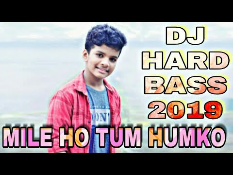 Mile Ho Tum Humko Love Mix | Hard Bass DJ Song//SATYAJEET JENA//DJ New Quility 2019