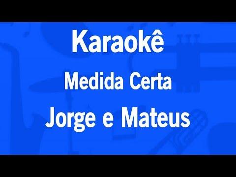 Karaokê Medida Certa - Jorge e Mateus