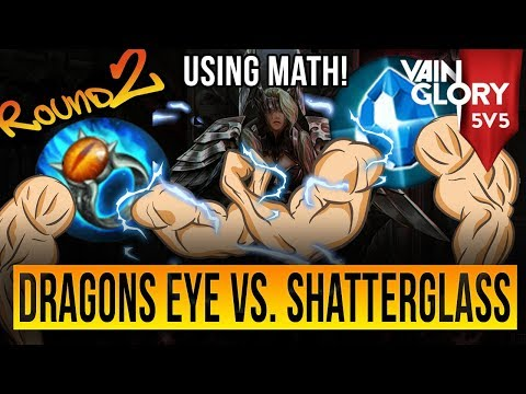 DRAGONS EYE vs. SHATTERGLASS   WHICH IS BETTER? USING MATHS   VAINGLORY 5V5   ROUND 2