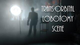 BioShock: Infinite - Burial at Sea: Episode 2 - Trans Orbital Lobotomy Scene ***SPOILERS***