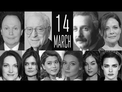 March 14 ♓ Famous BirthDays