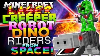 Minecraft Mod | LASER CREEPER ROBOT DINO RIDERS FROM SPACE! - Minecraft Mod Showcase