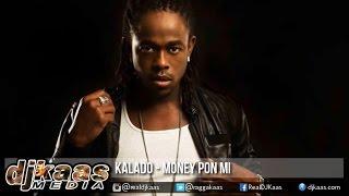 Kalado - Money Pon Mi ▶Sam Diggy Music ▶Dancehall 2016