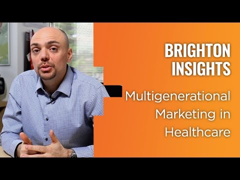 Multigenerational Marketing in Healthcare - Brighton Insights
