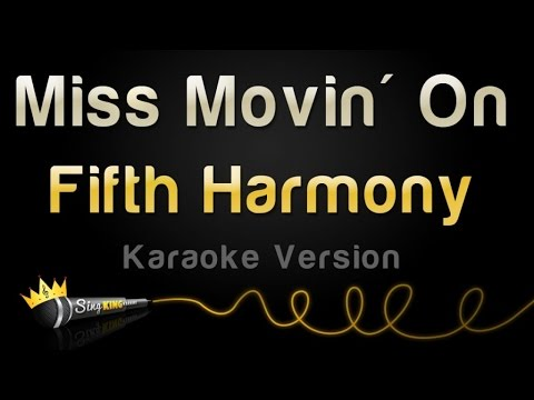 Fifth Harmony - Miss Movin' On (Karaoke Version)