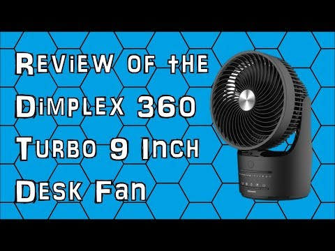 Review Of The Dimplex 360 Turbo 9 Inch Desk Fan