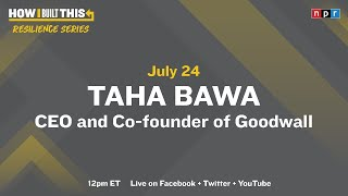 Taha Bawa On Making Connections In A Time Of Isolation With Guy Raz | How I Built This | Npt