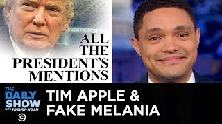 Fake Melania, Tim Apple & Trump's Six Degrees of Corruption | The Daily Show