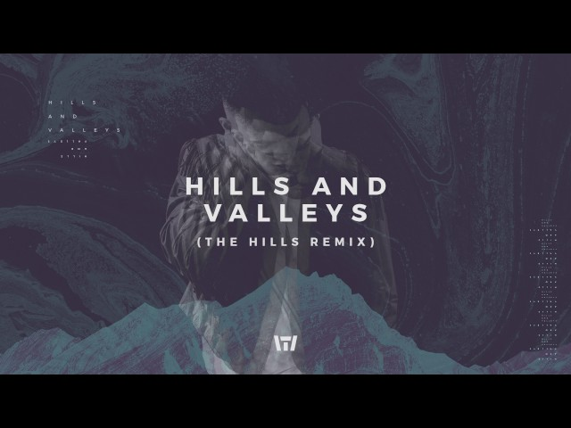 Tauren Wells - Hills and Valleys (The Hills Remix) (Official Audio)