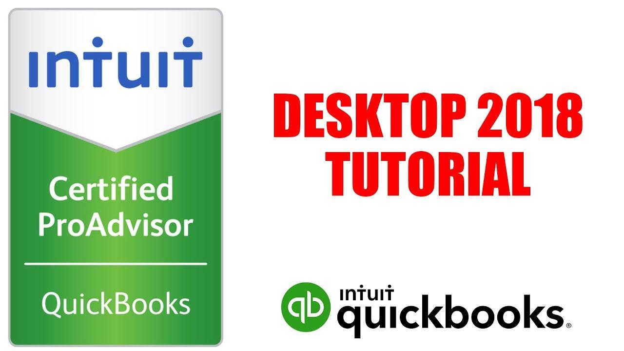 Quickbooks Desktop 2018 Tutorial By Certified Proadvisor Youtube