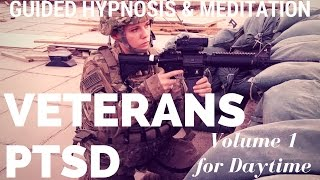 VETERANS with PTSD - Guided Hypnosis & Meditation for Relaxation (vol 1 general daytime version)