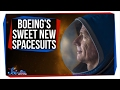 Boeing's Sweet New Spacesuits