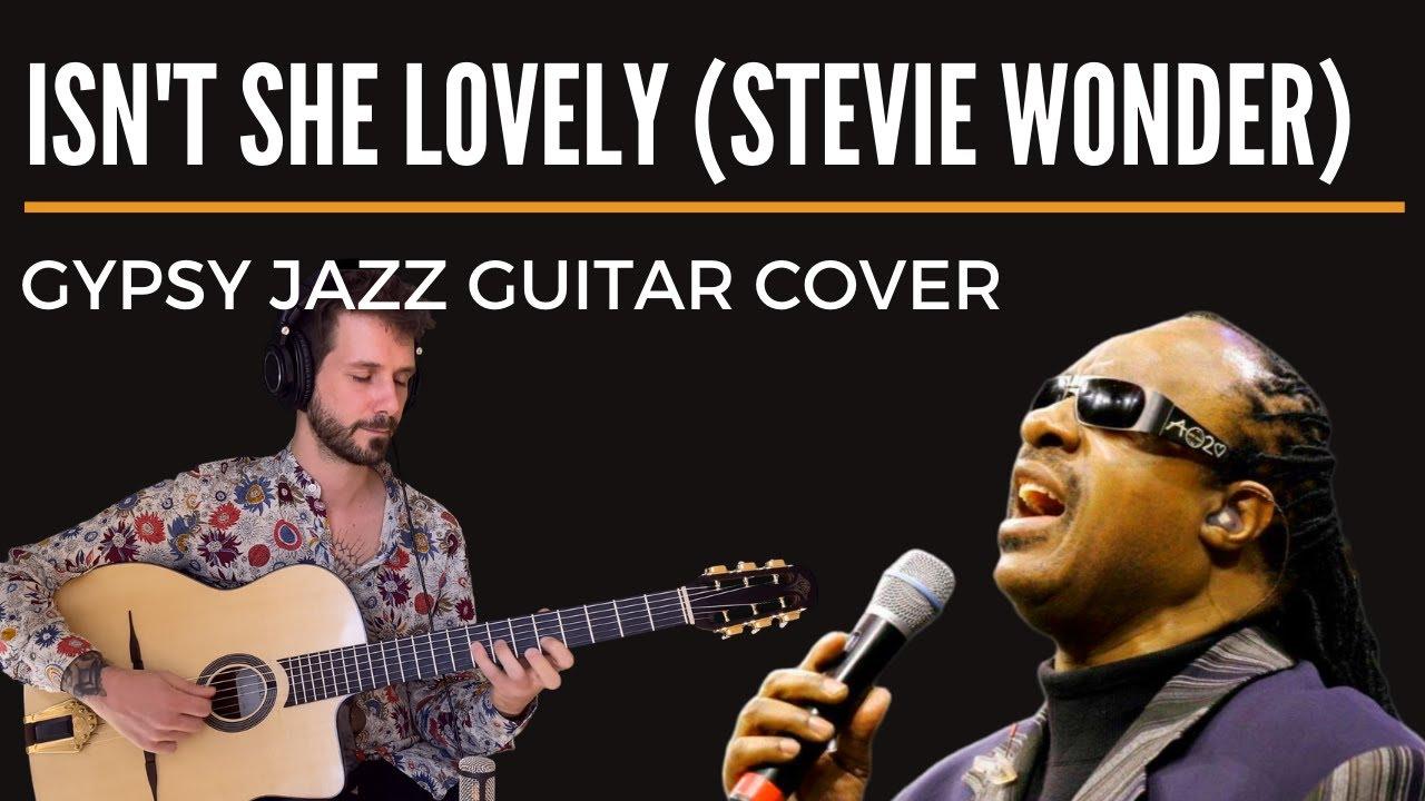 Isn't She Lovely (S.Wonder) - Gypsy Jazz Guitar Cover