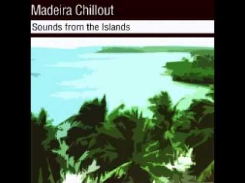 Madeira Chill Out - Imagine My World