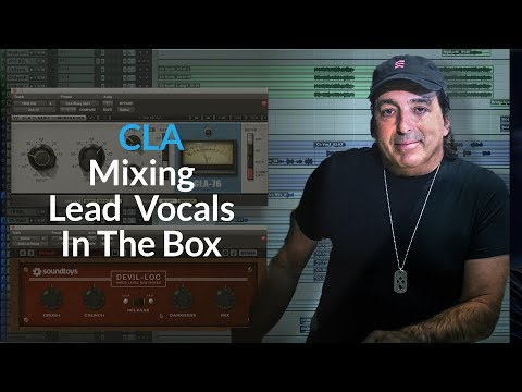 CLA Mixing Lead Vocals In The Box