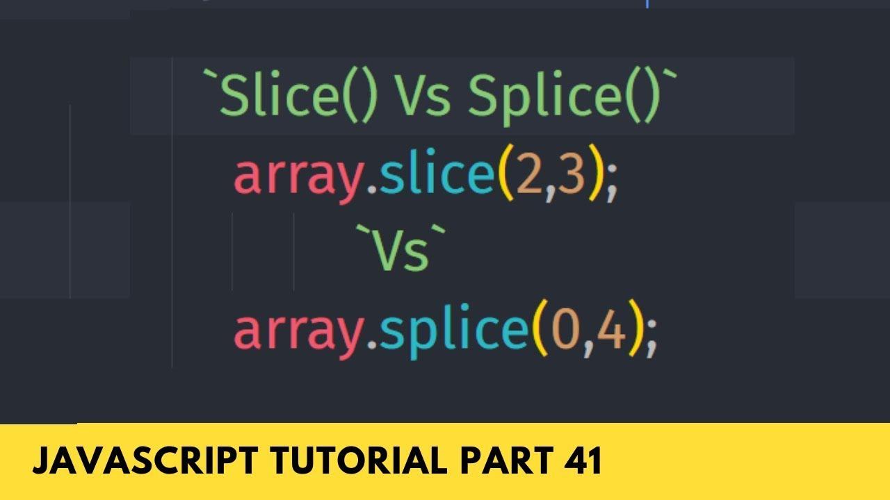 Understand Slice() Vs Splice() Array Method - JavaScript ...