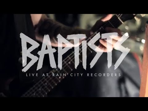 Rain City Sessions - Baptists