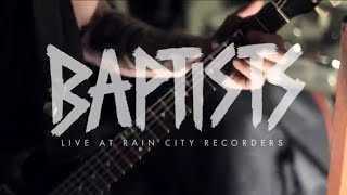 Baptists - Rain City Sessions