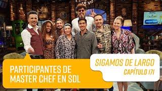 Capítulo 171: Participantes de Master Chef en SDL   Sigamos de Largo 2020