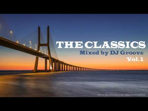 The Classics Vol. #1 Deep Club House 2000's Mixed by DJ Groove
