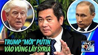 """Tổng thống Trump rút quân Mỹ, """"mời"""" TT Putin đưa Nga vào vũng lầy Syria"""