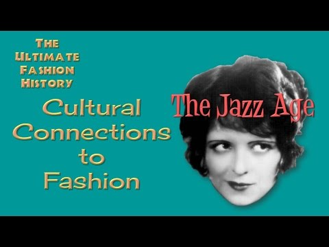 CULTURAL CONNECTIONS to FASHION: The Jazz Age