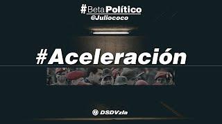 #BetaPolítico #Aceleración