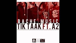 Tik Taak Feat. A2 - Bache Music