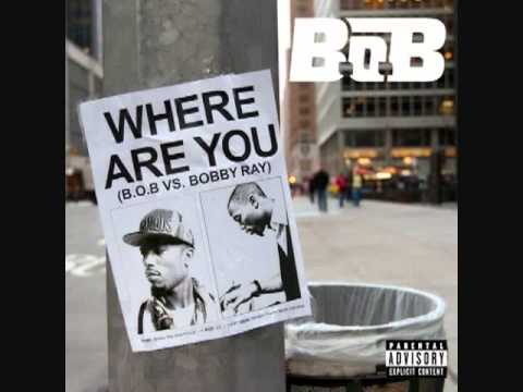 B.o.B - Where Are You (B.o.B vs. Bobby Ray) [LYRICS] mp3