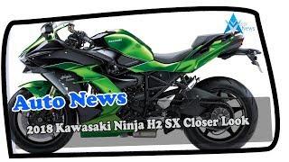 NEWS UPDATE !!!2018 Kawasaki Ninja H2 SX Closer Look Price & Spec