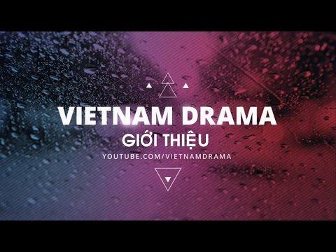 VIETNAM DRAMA   Giới thiệu kênh