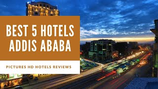 Top 5 Best Hotels in Addis Ababa, Ethiopia - sorted by Rating Guests