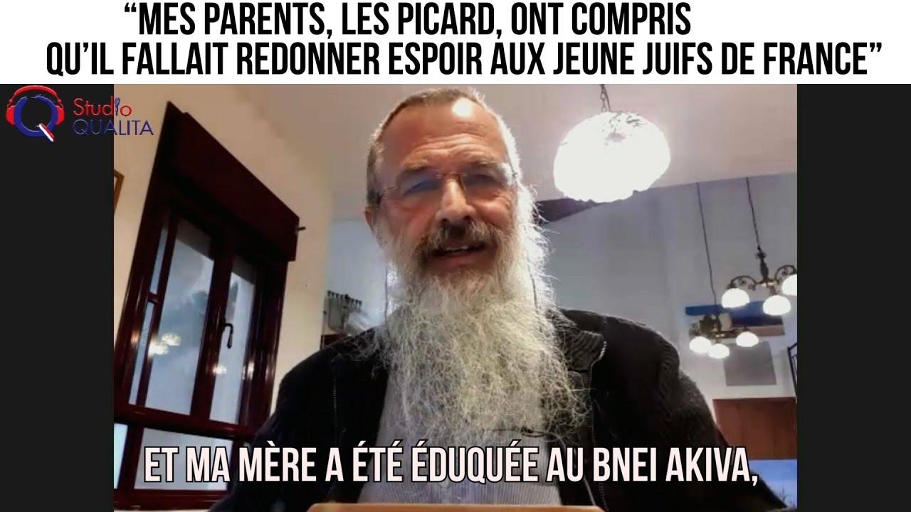"""""""Mes parents, les Picard, ont compris qu'il fallait redonner espoir aux jeune juifs de France"""""""