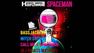 Download Hardwell Bassjackers & Yves V FT. Mitch Crown - Call Me A Spaceman (Dj KidAss Mashup) MP3 song and Music Video