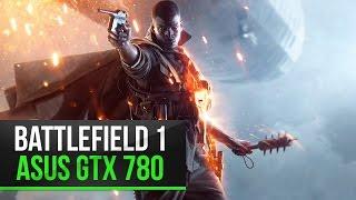 Battlefield 1 | Ultra | Asus GTX 780 DCUII | Intel core i5 4670K