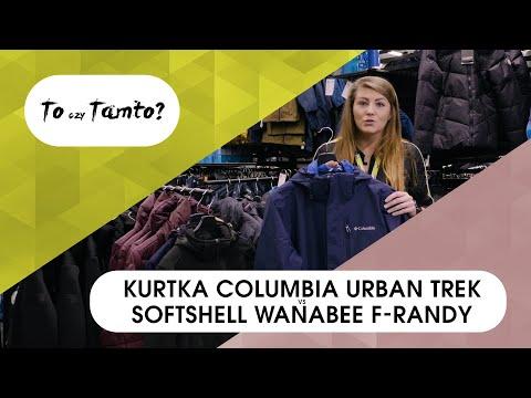 #ToCzyTamto: Kurtka Columbia Urban Trek Vs Softshell Wanabee F-Randy