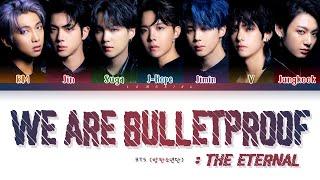 BTS We are Bulletproof : the Eternal Lyrics (방탄소년단) [Color Coded Lyrics/Han/Rom/Eng]