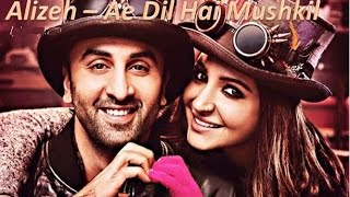 Download Hindi Video Songs - Alizeh Lyrics from Ae Dil Hai Mushkil