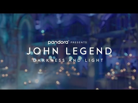 Pandora Presents John Legend 'Darkness and Light'