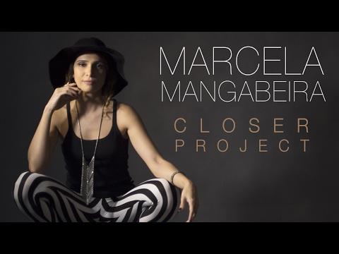 "Marcela Mangabeira - New  ""Closer Project"" - Bossa Nova Covers"